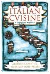 Italian Cuisine: A Cultural History - Alberto Capatti, Massimo Montanari
