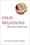 False Relations (Five Leaves Short Stories) - Michelene Wandor