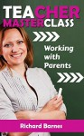 Teacher Masterclass - Working with Parents: How to understand what parents want - Richard Barnes