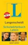 Langenscheidt Schulwörterbuch Latein: Lateinisch Deutsch, Deutsch Lateinisch - Langenscheidt, Erich Pertsch, Ernst Erwin Lange-Kowal