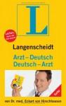 Langenscheidt Arzt Deutsch / Deutsch Arzt - Langenscheidt, Eckart von Hirschhausen