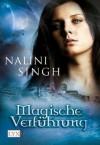 Magische Verführung (German Edition) - Nalini Singh, Petra Knese