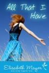 All That I Have - Elisabeth Mayer