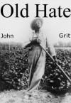 Old Hate - John Grit, Judith Reveal