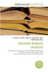 Kenneth Roberts (Author) - Frederic P. Miller, Agnes F. Vandome, John McBrewster