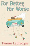 For Better, For Worse - Tammi Labrecque