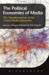 The Political Economies of Media: The Transformation of the Global Media Industries - John Banks