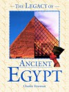 The Legacy of Ancient Egypt (Legacies of the Ancient World) - Charles Freeman
