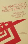 Progress in Self Psychology, V. 17: The Narcissistic Patient Revisited - Arnold Goldberg