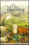 The Vanishing Feast - Dorothy Hinshaw Patent
