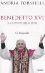 Benedetto XVI. Il custode della fede - Andrea Tornielli