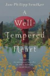 A Well-Tempered Heart by Sendker, Jan-Philipp (2014) Paperback - Jan-Philipp Sendker