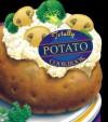 Totally Potato Cookbook - Helene Siegel, Karen Gillingham, Carolyn Vibbert