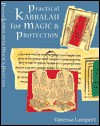 Practical Kabbalah for Magic & Protection - Vanessa Lampert