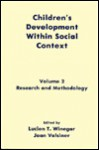 Children's Development Within Social Context: Volume I: Metatheory and Theory: Volume II: Research and Methodology - Winegar, Jaan Valsiner, Winegar
