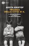Trilogia della città di K. - Ágota Kristof