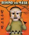 Behind the Mask - Yangsook Choi
