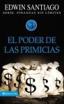 El Poder De Las Primicias (Finanzas Sin Limite) (Spanish Edition) - Edwin Santiago