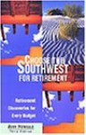 Choose the Southwest for Retirement, 3rd: Retirement Discoveries for Every Budget - John Howells