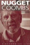Nugget Coombs: A Reforming Life - Tim Rowse