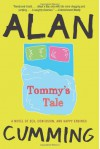 Tommy's Tale: A Novel of Sex, Confusion, and Happy Endings - Alan Cumming