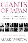 Giants of Japan: The Lives of Japan's Greatest Men and Women - Mark Weston, Walter F. Mondale