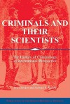 Criminals and Their Scientists: The History of Criminology in International Perspective - Peter Becker, Richard F. Wetzell