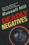 Deadly Negatives - Russell Hill