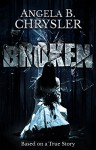 Broken - Angela Chrysler, Indigo Forest Designs, Mia Darien