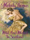 Wild and Wicked in Scotland (eBook) - Melody Thomas