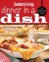 Southern Living Dinner in a Dish: One Simple Recipe, One Delicious Meal - Editors of Southern Living Magazine