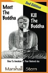 Meet the Buddha, Kill the Buddha: How To Awaken Your Natural Joy - Marshall Stern, Katie O'Sullivan, Thich Truc Tu Thuan