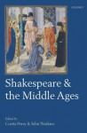 Shakespeare and the Middle Ages - John Watkins, Curtis Perry