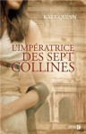 L'Impératrice des sept collines (The Empress of Rome, #3) - Kate Quinn