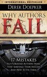 Why Authors Fail: 17 Mistakes Self-Published Authors Make That Sabotage Their Success (And How To Fix Them) - Derek C. Doepker