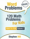 Word Problems: 120 Math Problems For Kids: Math Workbook Grade 1 (Math For Kids) - Stephen Hill