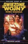Nowa nadzieja - George Lucas, Piotr W. Cholewa