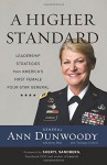 A Higher Standard: Leadership Strategies from America's First Female Four-Star General - Ann Dunwoody, Sheryl Sandberg
