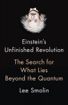 Einstein's Unfinished Revolution - Lee Smolin
