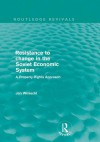Resistance to Change in the Soviet Economic System (Routledge Revivals): A Property Rights Approach - Jan Winiecki