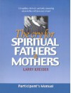 The Cry For Spiritual Fathers & Mothers: Participants Manual - Larry Kreider