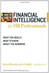 Financial Intelligence for HR Professionals: What You Really Need to Know About the Numbers (Harvard Financial Intelligence) - Karen Berman, Joe Knight, John Case