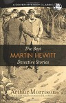 The Best Martin Hewitt Detective Stories - Arthur Morrison