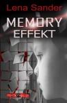 Memory Effekt - Psychothriller - Lena Sander