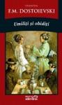 Umiliţi şi obidiţi - Fyodor Dostoyevsky