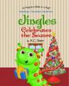 Jingles Celebrates the Season (BookBugz Adventures) - K.C. Snow, Mike Motz