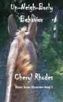 Un-Neigh-Borly Behavior (Horse Sense Mysteries Book 1) - Cheryl Rhodes