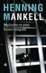 Mężczyzna na plaży. Śmierć fotografa - Henning Mankell, Kowadło-Przedmojska Irena