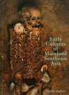 Early Cultures of Mainland Southeast Asia - Charles Higham