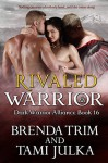 Rivaled Warrior - Brenda Trim, Tami Julka